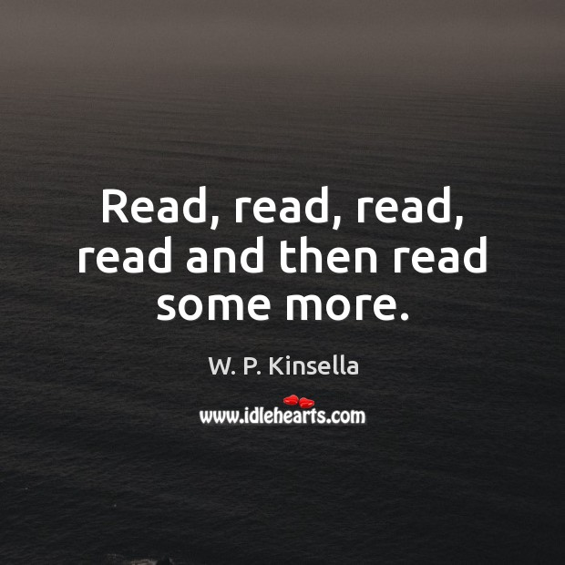 Read, read, read, read and then read some more. Image