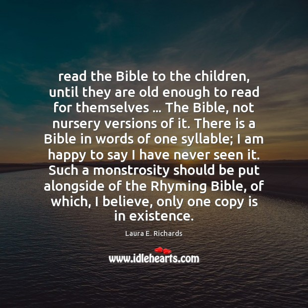 Image, Read the Bible to the children, until they are old enough to
