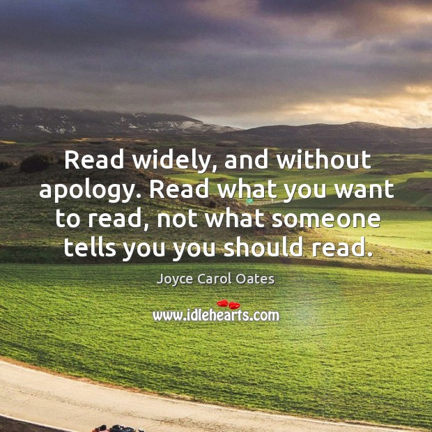 Read widely, and without apology. Read what you want to read, not Image