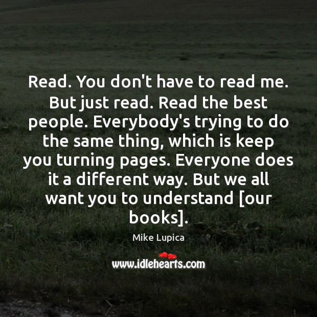 Read. You don't have to read me. But just read. Read the Image