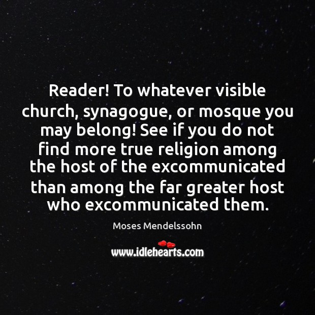 Reader! To whatever visible church, synagogue, or mosque you may belong! See Image