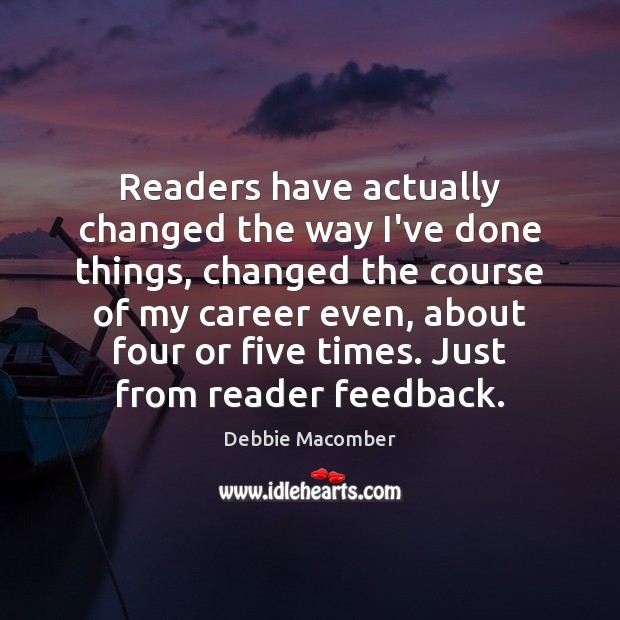 Image, Readers have actually changed the way I've done things, changed the course