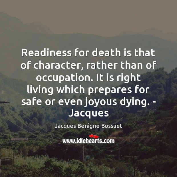 Readiness for death is that of character, rather than of occupation. It Image