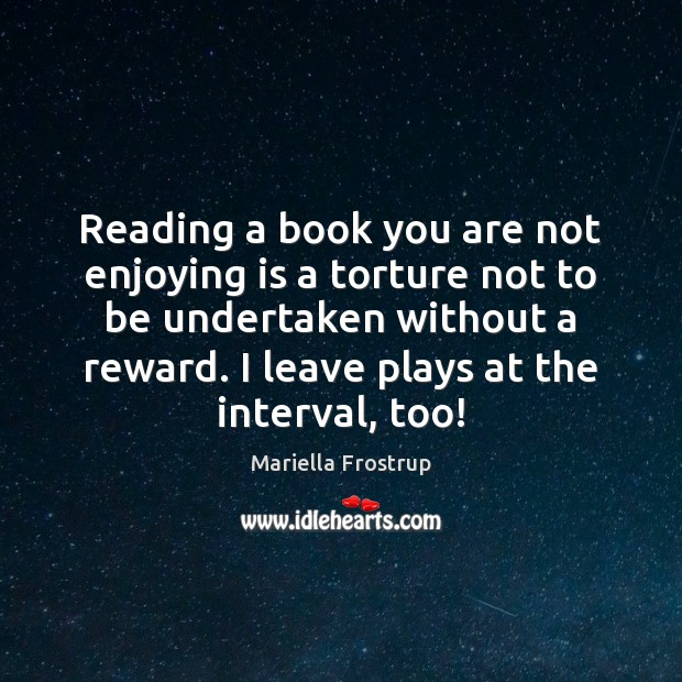 Image, Reading a book you are not enjoying is a torture not to