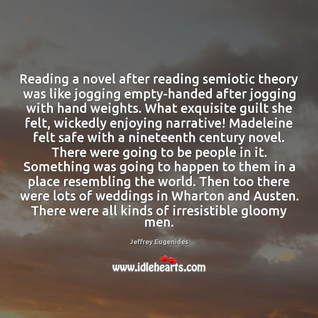 Image, Reading a novel after reading semiotic theory was like jogging empty-handed after