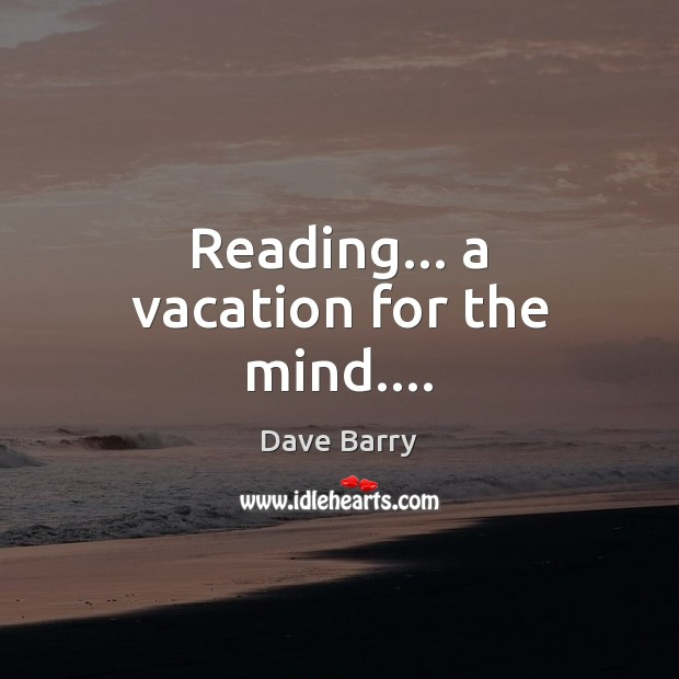 Reading… a vacation for the mind…. Image