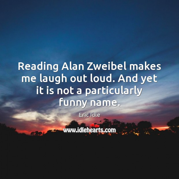 Image, Reading Alan Zweibel makes me laugh out loud. And yet it is not a particularly funny name.