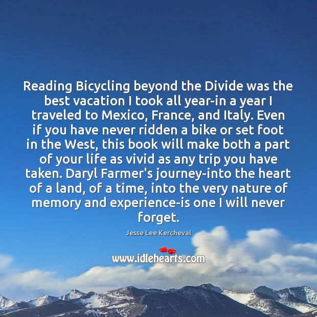 Image, Reading Bicycling beyond the Divide was the best vacation I took all