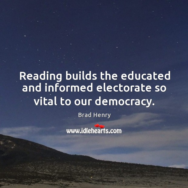 Image, Reading builds the educated and informed electorate so vital to our democracy.
