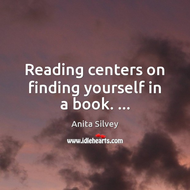 Image, Reading centers on finding yourself in a book. …