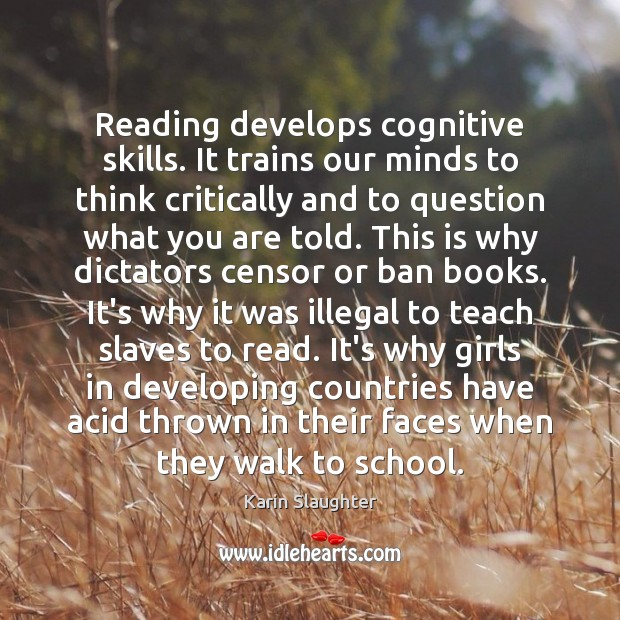 Reading develops cognitive skills. It trains our minds to think critically and School Quotes Image
