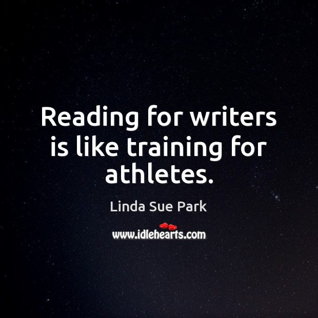 Image, Reading for writers is like training for athletes.