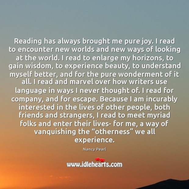 Reading has always brought me pure joy. I read to encounter new Image