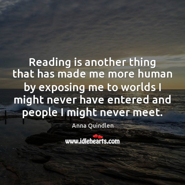 Image, Reading is another thing that has made me more human by exposing