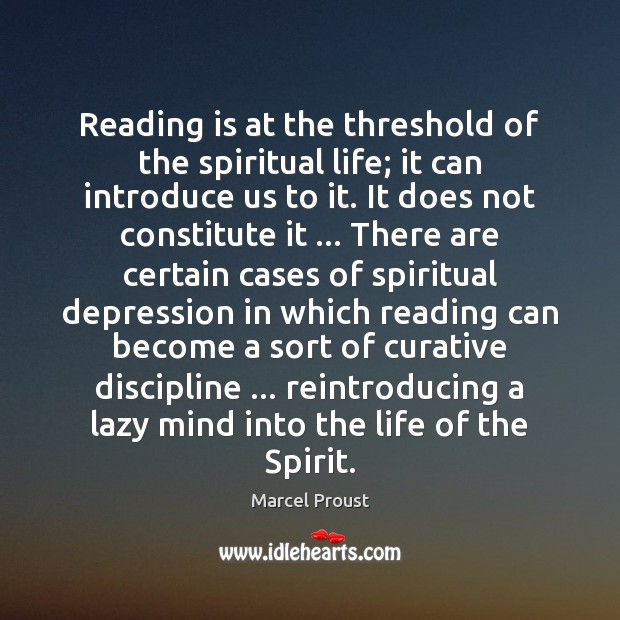 Reading is at the threshold of the spiritual life; it can introduce Image