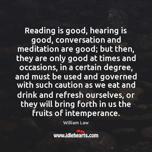 Reading is good, hearing is good, conversation and meditation are good; but Image