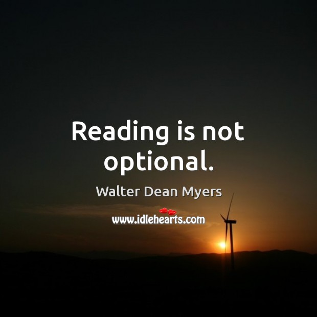 Reading is not optional. Image