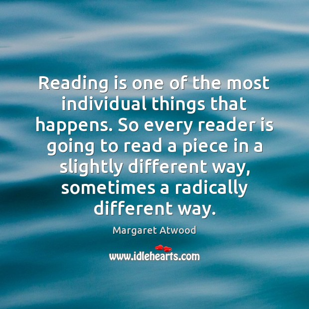 Reading is one of the most individual things that happens. So every Image