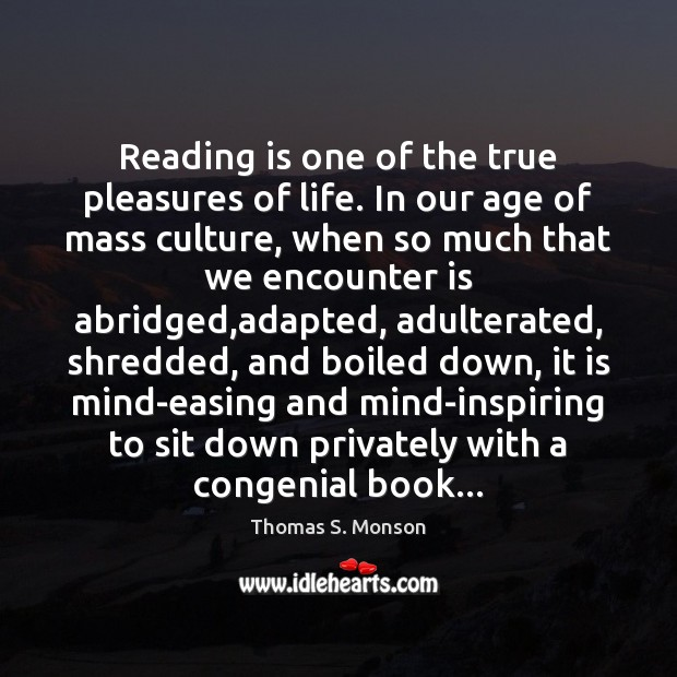 Image, Reading is one of the true pleasures of life. In our age
