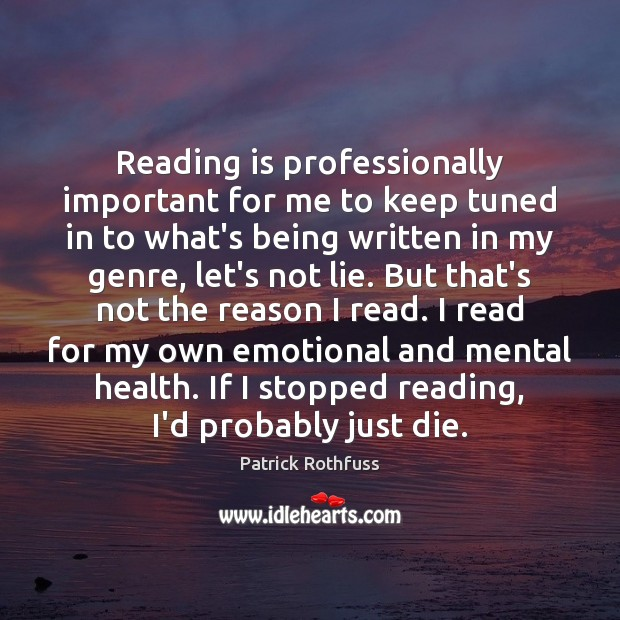 Reading is professionally important for me to keep tuned in to what's Image