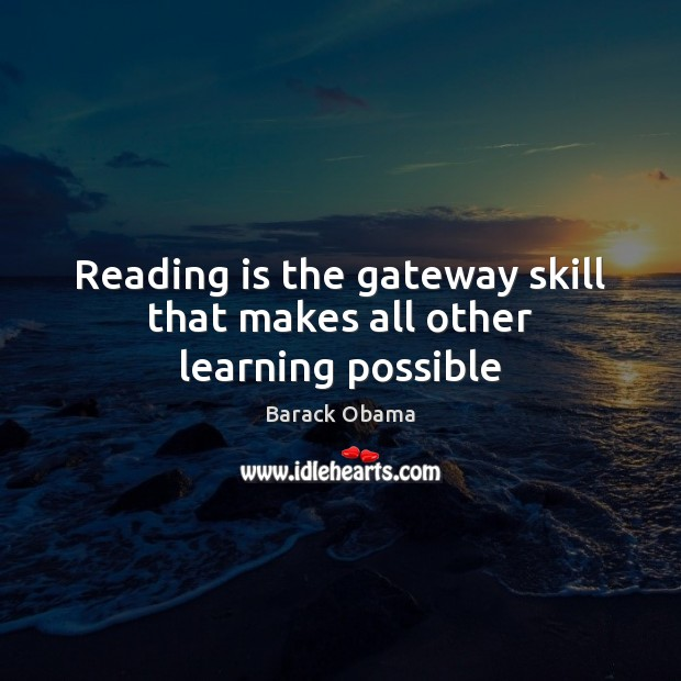 Reading is the gateway skill that makes all other learning possible Image
