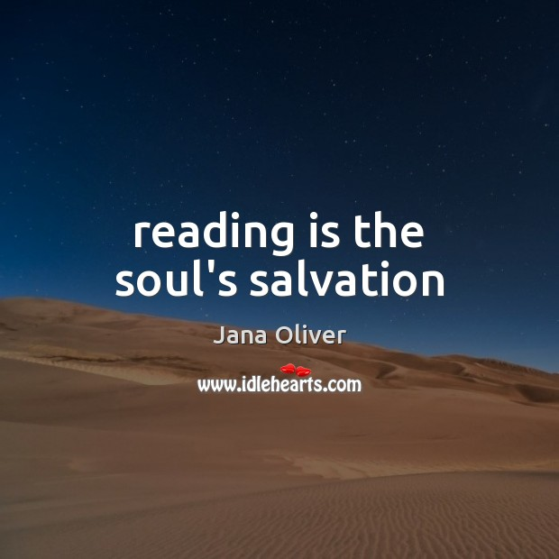 Reading is the soul's salvation Image