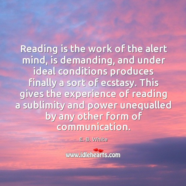 Reading is the work of the alert mind, is demanding Image