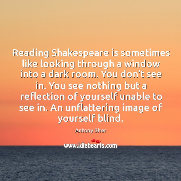Image, Reading Shakespeare is sometimes like looking through a window into a dark