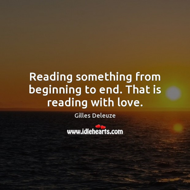 Image, Reading something from beginning to end. That is reading with love.