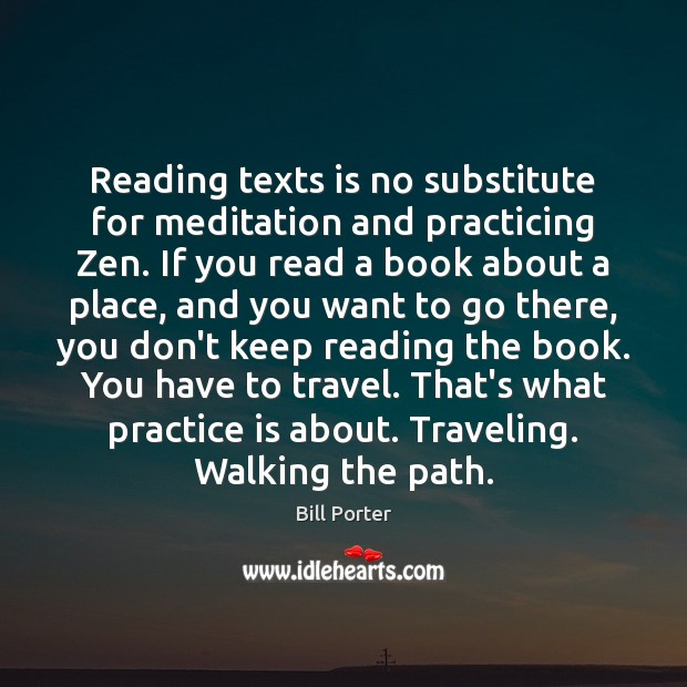 Image, Reading texts is no substitute for meditation and practicing Zen. If you