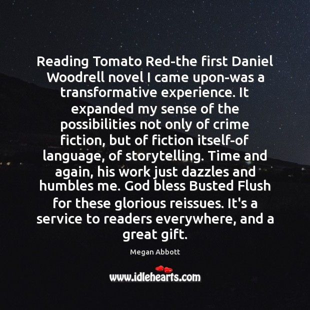 Reading Tomato Red-the first Daniel Woodrell novel I came upon-was a transformative Image
