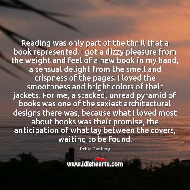 Image, Reading was only part of the thrill that a book represented. I