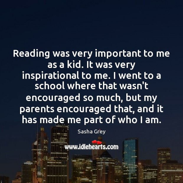 Reading was very important to me as a kid. It was very Image