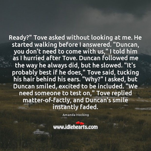 """Ready?"""" Tove asked without looking at me. He started walking before I Amanda Hocking Picture Quote"""