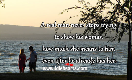 A Real Man Never Stops Loving.