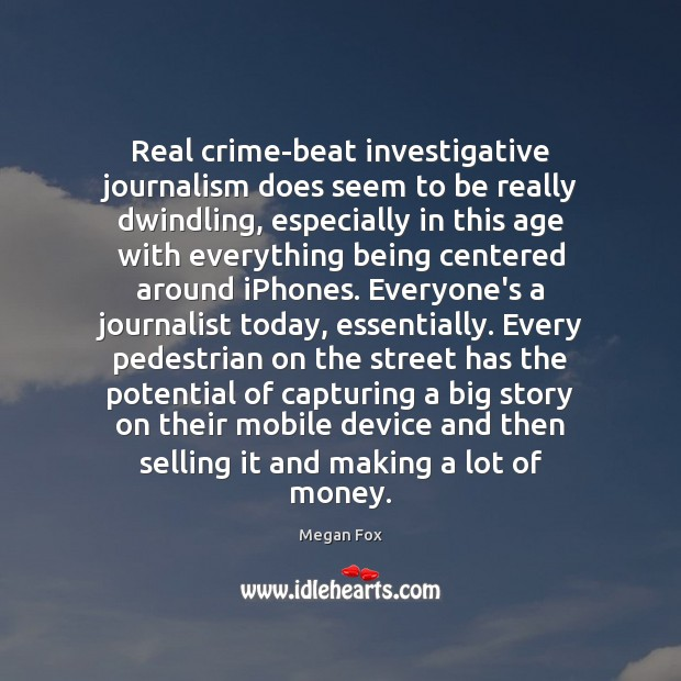 Image, Real crime-beat investigative journalism does seem to be really dwindling, especially in