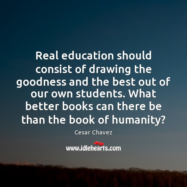 Image, Real education should consist of drawing the goodness and the best out