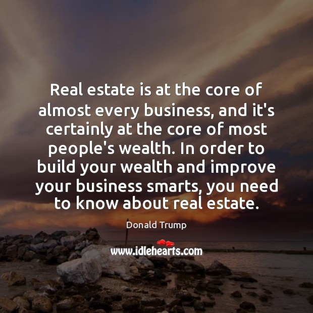 Image, Real estate is at the core of almost every business, and it's