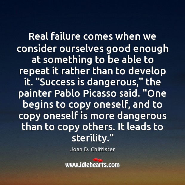 Image, Real failure comes when we consider ourselves good enough at something to