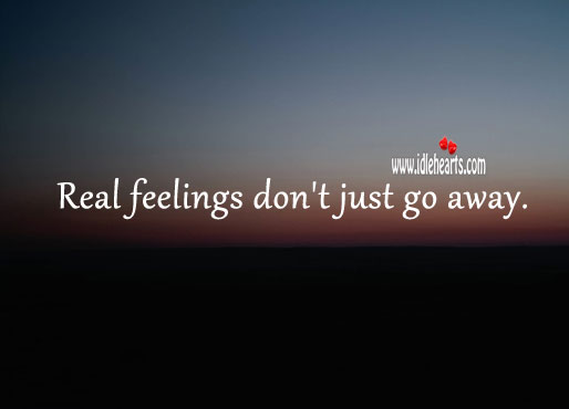 Image, Real feelings don't just go away.