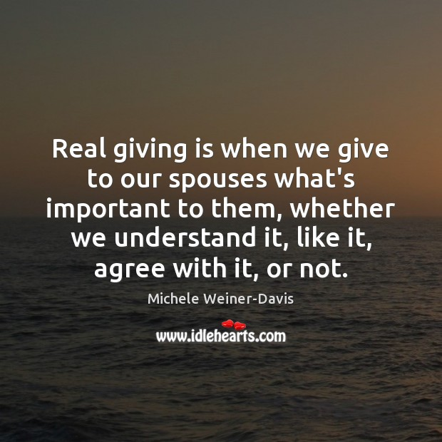 Real giving is when we give to our spouses what's important to Image