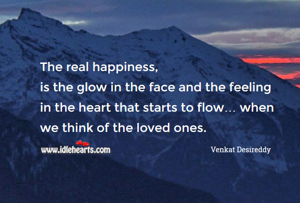 The real happiness is the glow in the face Happiness Quotes Image