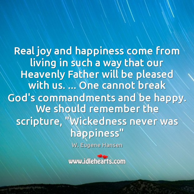 Real joy and happiness come from living in such a way that Joy and Happiness Quotes Image