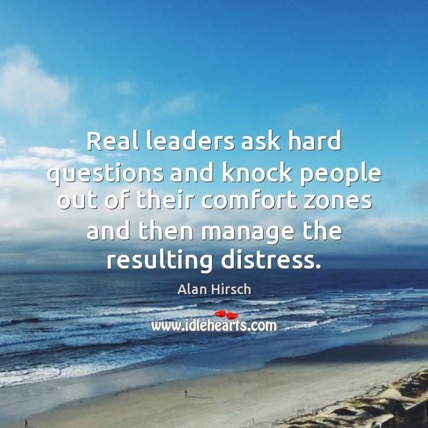 Real leaders ask hard questions and knock people out of their comfort Image