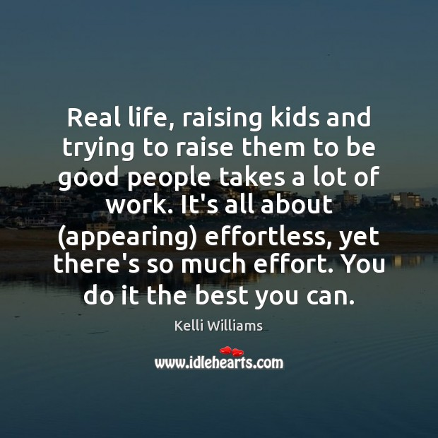 Image, Real life, raising kids and trying to raise them to be good