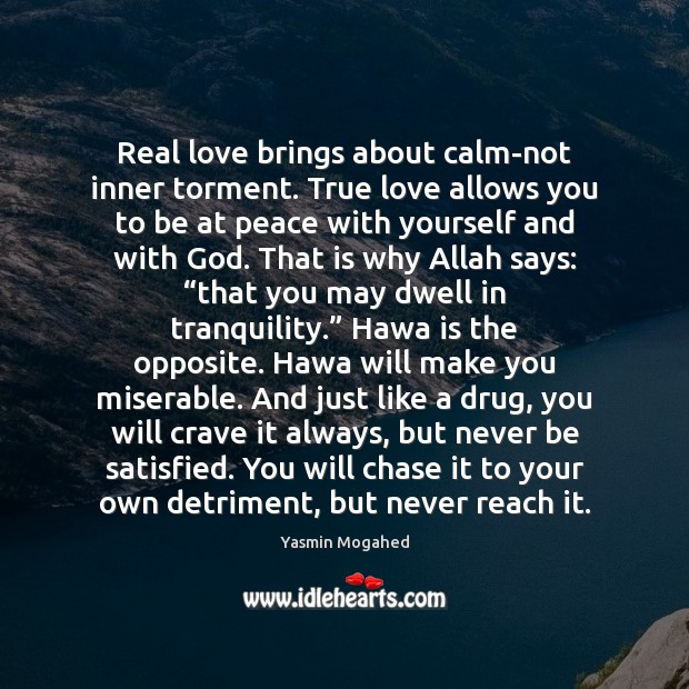 Image, Real love brings about calm-not inner torment. True love allows you to