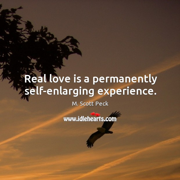 Image, Real love is a permanently self-enlarging experience.