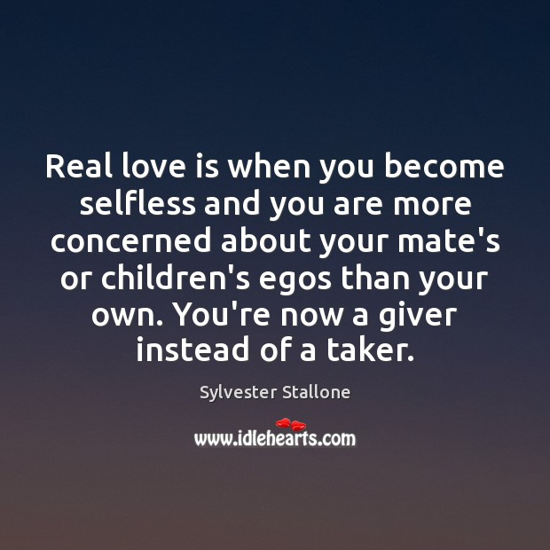 Real love is when you become selfless and you are more concerned Real Love Quotes Image