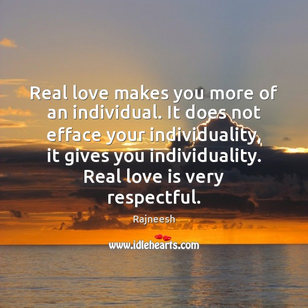 Real love makes you more of an individual. It does not efface Real Love Quotes Image