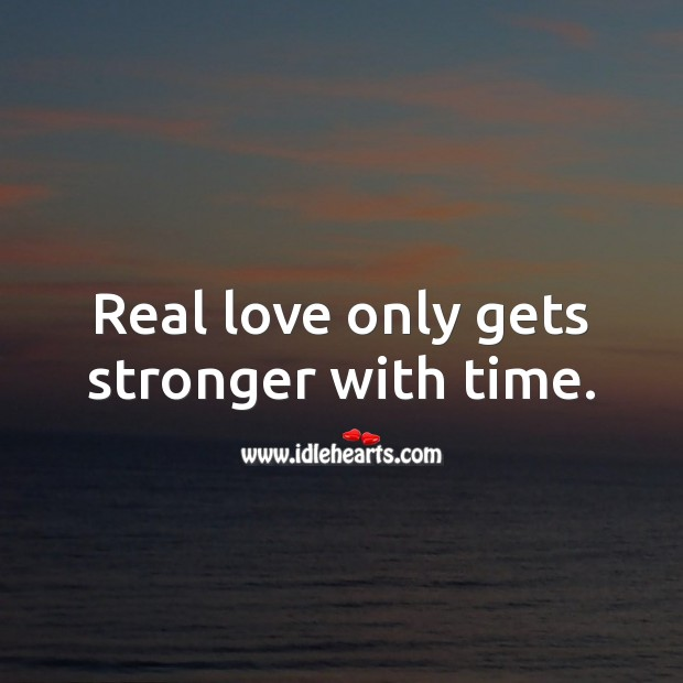 Image, Real love only gets stronger with time.